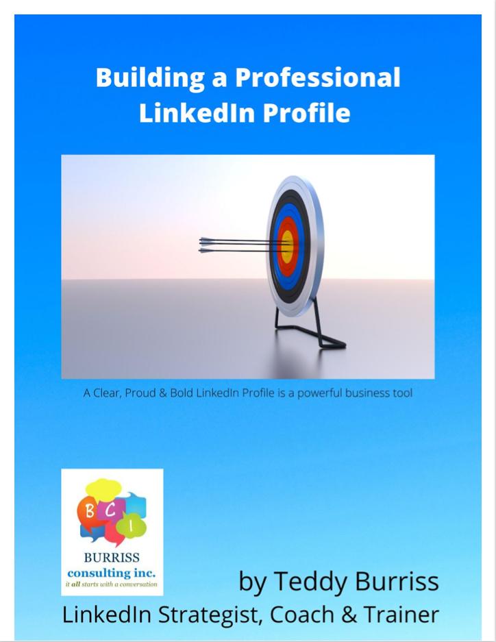 Teddy Burriss - LinkedIn Strategist, Trainer & Coach providing LinkedIn Training - Ebook on Building a Professional LinkedIn Profile