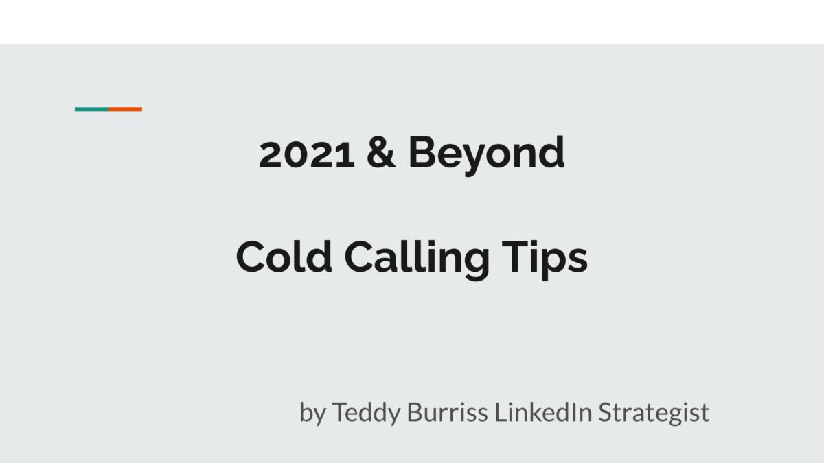 Teddy Burriss - LinkedIn Strategist, Trainer & Coach providing LinkedIn Training - 2021 Cold Calling Tips
